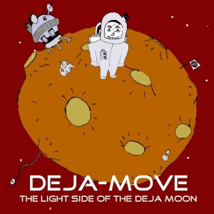 Deja-Move - The Light Side Of The Deja Moon